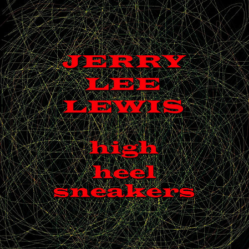 High Heel Sneakers by Jerry Lee Lewis