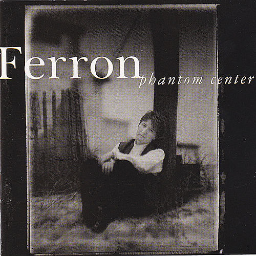 Phantom Center by Ferron
