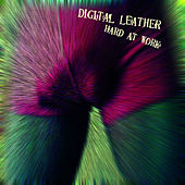 Hard At Work by Digital Leather