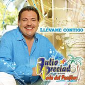 Llévame Contigo by Julio Preciado