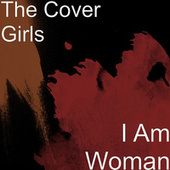 I Am Woman by The Cover Girls