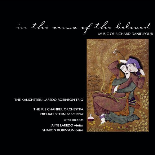 In The Arms Of The Beloved by The Kalichstein-Laredo-Robinson Trio