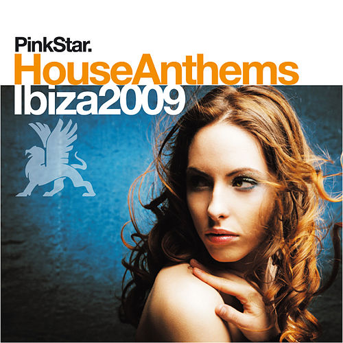 PinkStar House Anthems «Ibiza 2009» by Various Artists