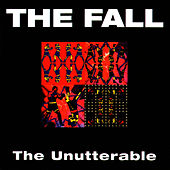 The Unutterable by The Fall