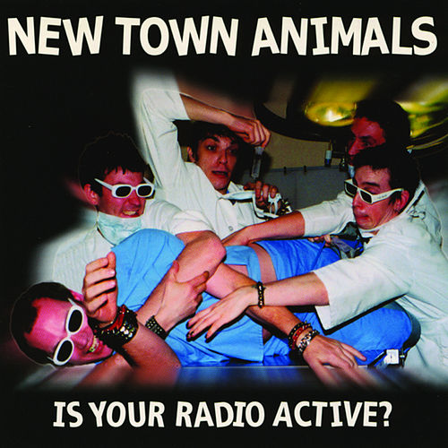 Is Your Radio Active? by New Town Animals