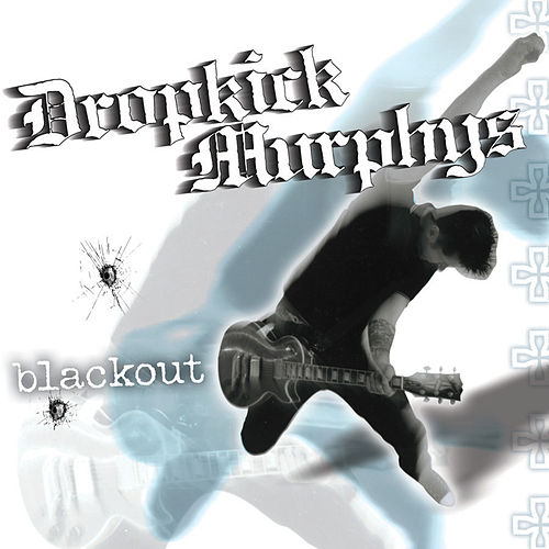 Blackout by Dropkick Murphys