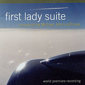 First Lady Suite by Michael John LaChiusa