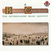 A Baroque Christmas - Works From Susato, Sweelinck, Vulpius, et al. by The Netherlands Brass Quintet