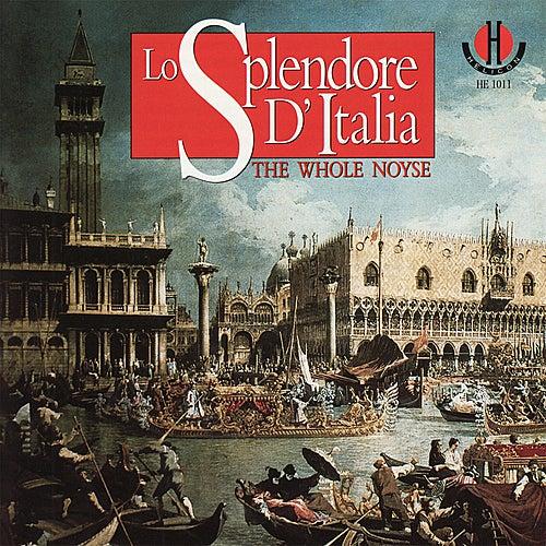 Lo Splendore D'Italia by The Whole Noyse