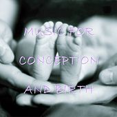 Music for conception and birth by Various Artists