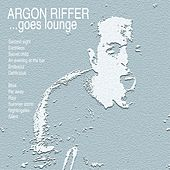 Argon Riffer goes lounge by Argon Riffer