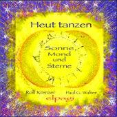 Heut tanzen Sonne, Mond und Sterne - Spieltänze und Tanzlieder by Rolf Krenzer