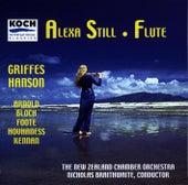 Still, Alexa - Music For Flute & Orchestra By Arnold, Griffes, Hanson, Hovhaness, Bloch, Foote by Alexa Still