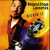 Kickin' It by Hamilton Loomis