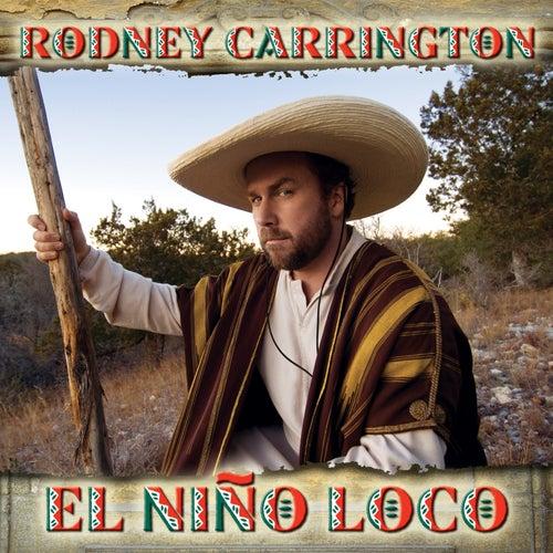 El Nino Loco by Rodney Carrington