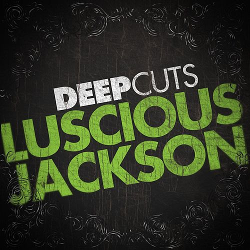 Deep Cuts by Luscious Jackson