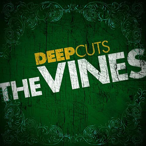 Deep Cuts by The Vines