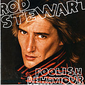 Foolish Behaviour [Expanded Edition] by Rod Stewart