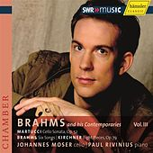Brahms and His Contemporaries Vol III - Brahms, Martucci & Kirchner by Johannes Moser