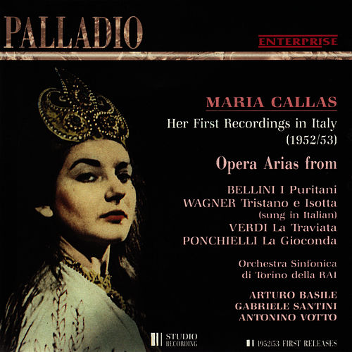 Maria Callas: Her First Recordings in Italy 1952-1953 by Maria Callas