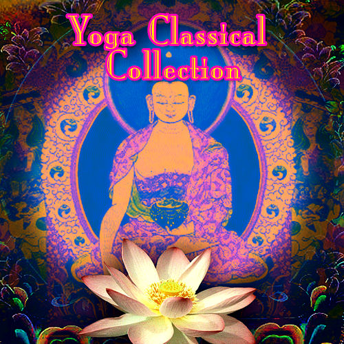 Yoga Classical Collection by Various Artists