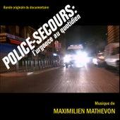 Police-Secours : L'Urgence Au Quotidien by Maximilien Mathevon