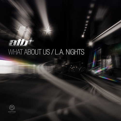 What About Us / L.A. Nights by ATB
