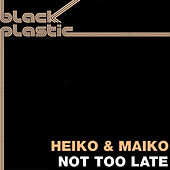 Not Too Late by Heiko & Maiko