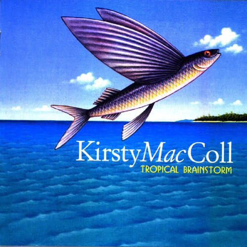 Tropical Brainstorm by Kirsty MacColl