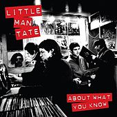 About What You Know by Little Man Tate