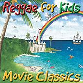 Reggae For Kids - Movie Classics by Various Artists
