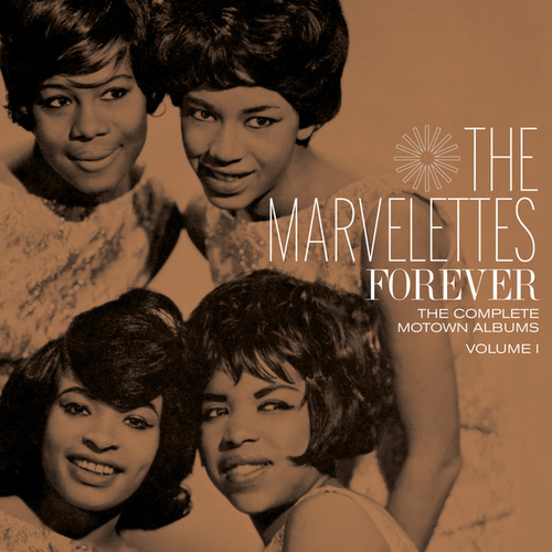 Forever: The Complete Motown Albums, Volume 1 by The Marvelettes