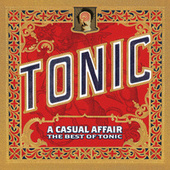 A Casual Affair - The Best Of Tonic by Tonic