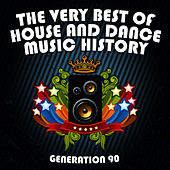The Very Best Of House And Dance Music History (Medley) by Generation 90