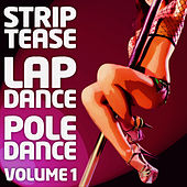 Striptease, Lap And Pole Dance Vol. 1 by Lap And Pole Dance Striptease