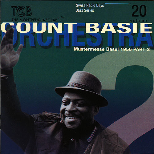 Basel 1956 part 2 by Count Basie Orchestra