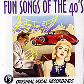 Fun Songs of the 40's by Various Artists
