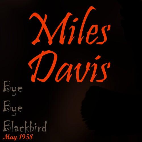 Bye Bye Blackbird (May 1958) by Miles Davis