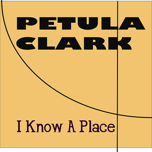 I Know A Place by Petula Clark