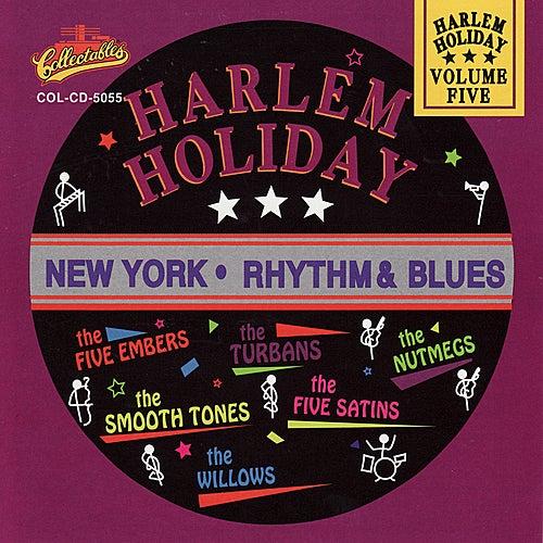 Harlem Holiday: New York Rhythm & Blues, Vol. 5 by Various Artists