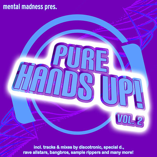 Mental Madness pres. Pure Hands Up! Vol. 2 by Various Artists