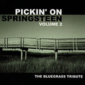 Pickin' On Springsteen Vol. 2: The Bluegrass... by Pickin' On