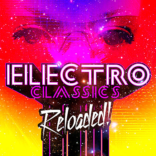 Electro Classics Reloaded by Various Artists