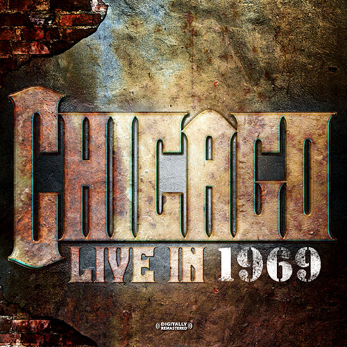 Live In 1969 (Digitally Remastered) by Chicago