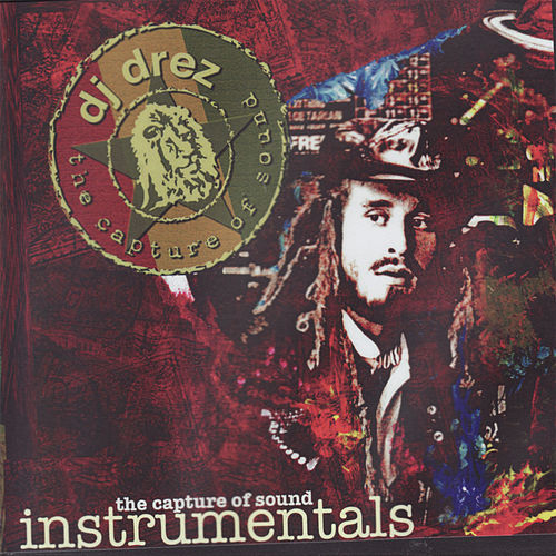 The Capture of Sounds - Instrumentals by DJ Drez