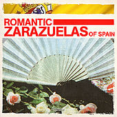 Romantic Zarazuelas Of Spain (Digitally Remastered) von Various Artists