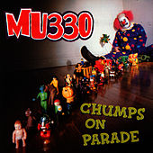 Chumps On Parade by Mu330