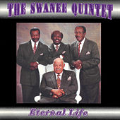 Eternal Life by The Swanee Quintet