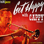 Get Happy With Cappy (Digitally Remastered) by Cappy Lewis