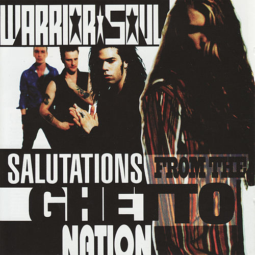 Salutations From the Ghetto Nation by Warrior Soul
